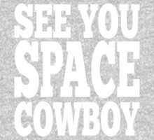 See You Space Cowboy One Piece - Long Sleeve