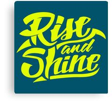 Rise and Shine - Cool Hand Lettering Typography Design Canvas Print