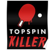 Topspin Killer Poster