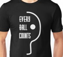 Every ball counts Unisex T-Shirt