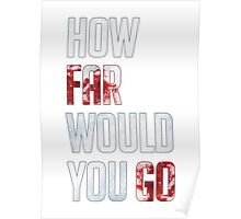 How Far Would You Go Poster