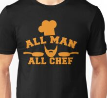 All man all Chef! with cook's hat and saucepans  Unisex T-Shirt