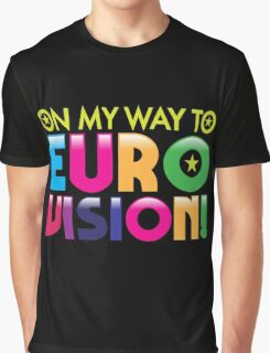 On my way to Eurovision Graphic T-Shirt
