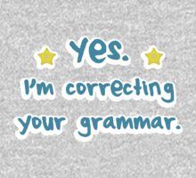 YES! I'm correcting your GRAMMAR Kids Tee