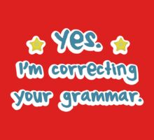 YES! I'm correcting your GRAMMAR One Piece - Short Sleeve