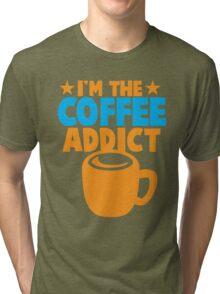 I'm the COFFEE ADDICT with coffee mug and stars Tri-blend T-Shirt