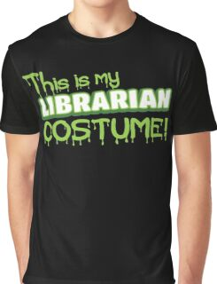 This is my LIBRARIAN costume Graphic T-Shirt