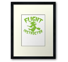 FLIGHT INSTRUCTOR with cute flying witch on a broomstick Framed Print