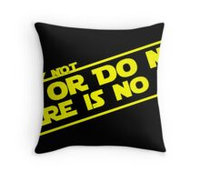 There is No Try Throw Pillow