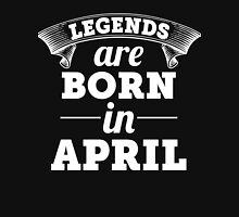 legends are born in APRIL shirt hoodie Unisex T-Shirt