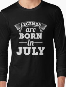 legends are born in JULY shirt hoodie Long Sleeve T-Shirt