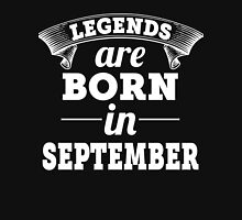 legends are born in SEPTEMBER shirt hoodie Unisex T-Shirt
