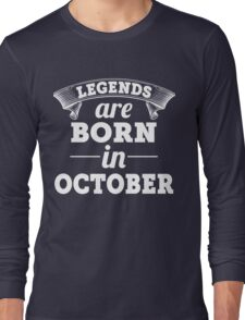 legends are born in OCTOBER shirt hoodie Long Sleeve T-Shirt