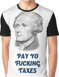 Pay yo fucking taxes Graphic T-Shirt