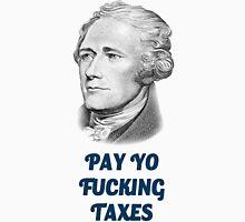 Pay yo fucking taxes Unisex T-Shirt