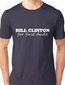 Bill Clinton for first dude 2016 T-Shirt