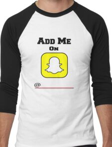 Add Me On SnapChat! Draw Your Own Name! Men's Baseball ¾ T-Shirt