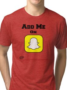 Add Me On SnapChat! Draw Your Own Name! Tri-blend T-Shirt