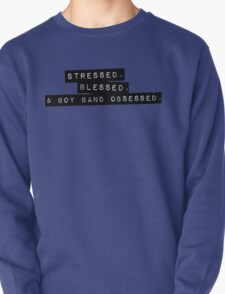 Stressed. Blessed. Boyband Obsessed. T-Shirt