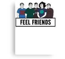 Feel Friends Canvas Print