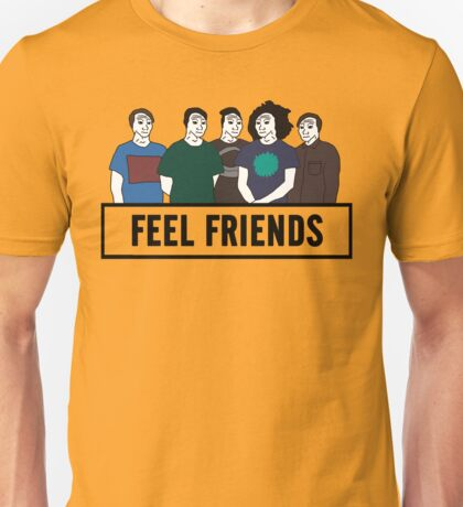 Feel Friends Unisex T-Shirt