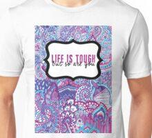 Life is Tough Unisex T-Shirt