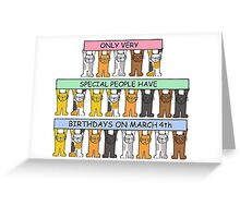 Cats celebrating birthdays on March 4th Greeting Card