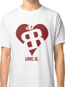 Love. Is. Classic T-Shirt