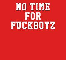 NO TIME FOR FUCKBOYZ T-Shirt