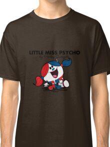Little Miss  Psycho Classic T-Shirt