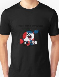 Little Miss  Psycho Unisex T-Shirt