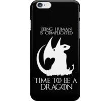 Time to be a dragon Game of thrones iPhone Case/Skin