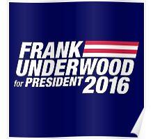 Frank Underwood for President 2016 Poster