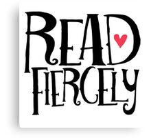 Read Fiercely Canvas Print