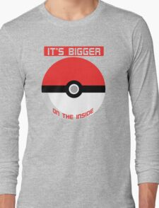Pokemon - It's bigger on the inside.. Long Sleeve T-Shirt