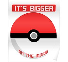 Pokemon - It's bigger on the inside.. Poster