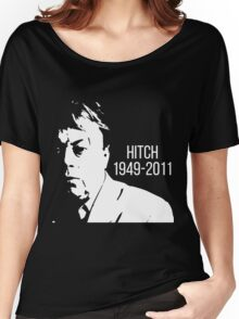 Christopher Hitchens - Hitch Memorial Women's Relaxed Fit T-Shirt