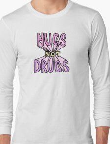 HUGS NOT DRUGS Long Sleeve T-Shirt