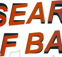 IN SEARCH OF BAE Sticker