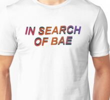 IN SEARCH OF BAE Unisex T-Shirt
