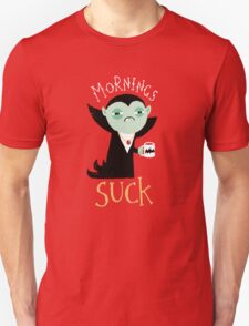 Mornings Suck Unisex T-Shirt