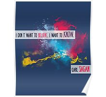 Carl Sagan Quote - I don't want to believe Poster