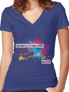 Carl Sagan Quote - I don't want to believe Women's Fitted V-Neck T-Shirt