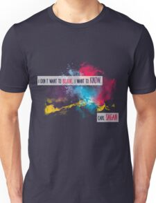 Carl Sagan Quote - I don't want to believe Unisex T-Shirt