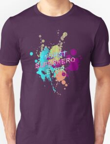 Worst Superhero ever T-Shirt