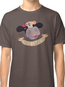 "Choose ""Cow""passion Classic T-Shirt"