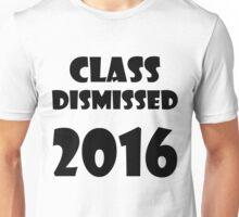 Class Dismissed 2016 Unisex T-Shirt