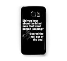 Did You Hear About The Blind Man Samsung Galaxy Case/Skin