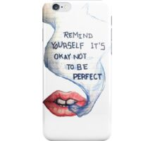 Remind yourself its ok not to be perfect iPhone Case/Skin