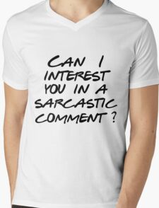 Can I interest you in a sarcastic comment? Mens V-Neck T-Shirt